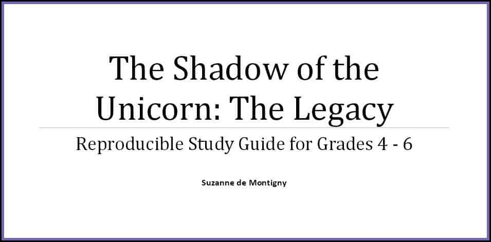 The Shadow of the Unicorn Study Guide by Suzanne de Montigny