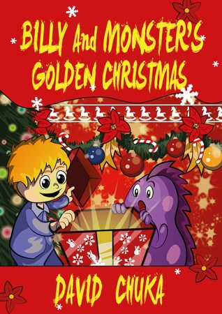 Billy and Monster's Golden Christmas by David Chuka