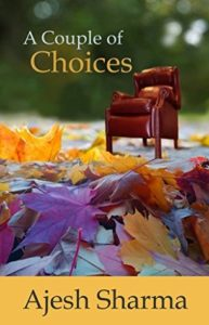 A Couple of Choices by Ajesh Sharma