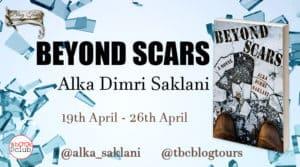 Beyond Scars by Alka Dimri Saklani