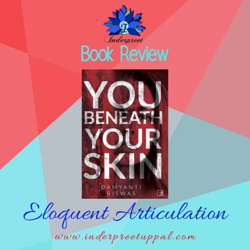 Skin Deep Dilemmas! YOU BENEATH YOUR SKIN By Damyanti Biswas #BookReview