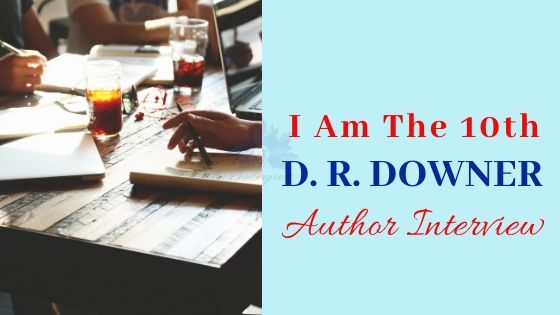 Author Answers D.R. Downer